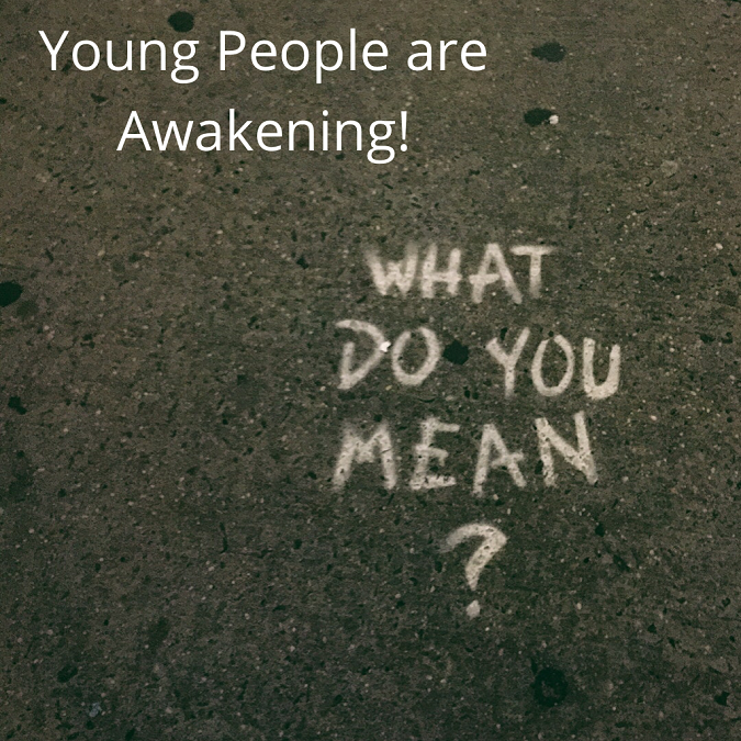 Young People are Awakening