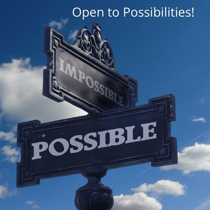 Open To Possibilities…