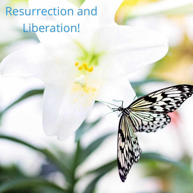 Resurrection and Liberation!