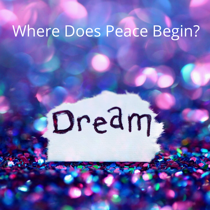 Where Does Peace Begin?