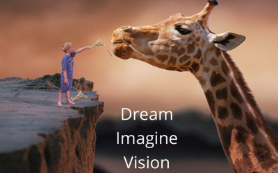 Dream – Imagine – Vision