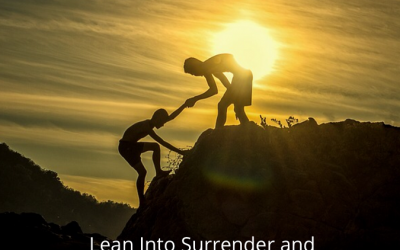 Lean Into Surrender and Trust More!