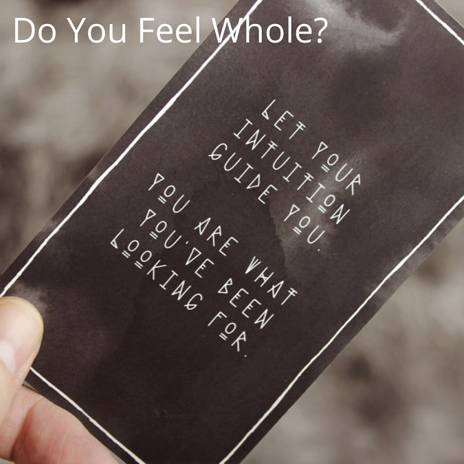 Do You Feel Whole?
