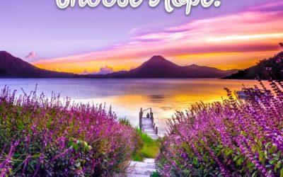 Choose Hope!