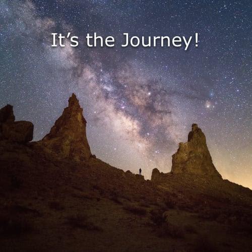 It's the Journey!