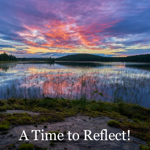 A Time to Reflect…