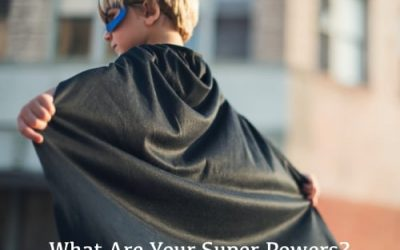What Are Your Super Powers?