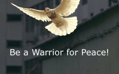 Be a Warrior for Peace!