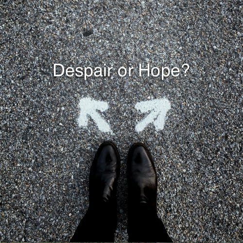 Despair or Hope?
