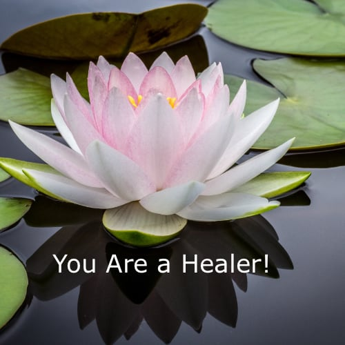 You Are a Healer!