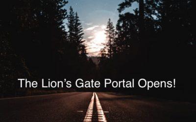 The Lion's Gate Portal Opens!