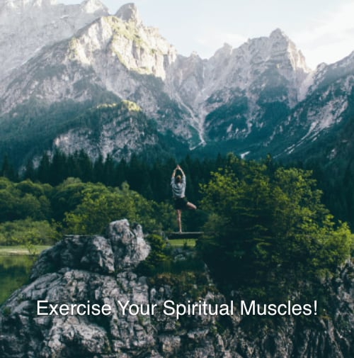 Exercise Your Spiritual Muscles!